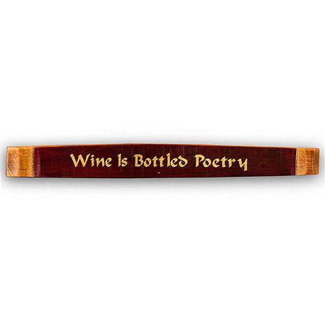 Wine is Bottled Poetry Barrel Stave