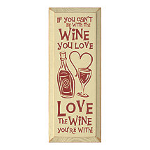 Love The Wine You�re With Sign