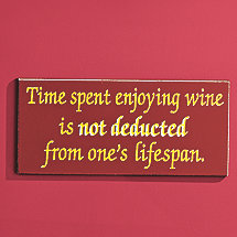Time Spent Enjoying Wine Sign