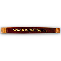 Wine is Bottled Poetry Barrel Stave